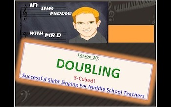 S-Cubed!  DOUBLING!  Lesson 20 Successful Sight Singing Course