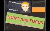 S-Cubed! HUNT and FOCUS  Lesson 24 Successful Sight Singing for Middle School