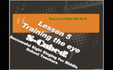 S-Cubed! Lesson 5:  Training the Eye  Sight Singing Course Ages 9-16