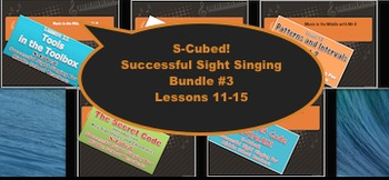 S-Cubed! Lessons 11-15 Bundle #3 Successful Sight Singing for Middle School