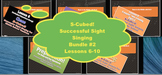 S-Cubed!  Lessons 6-10 Bundle #2 Successful Sight Singing for Middle School