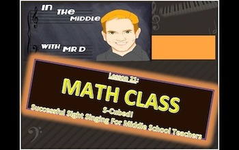 S-Cubed!  MATH CLASS! Lesson 21  Successful Sight Singing for Middle School