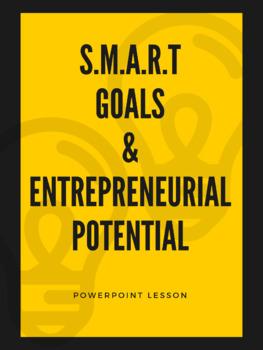 S.M.A.R.T Goals & Entrepreneurial Potential - Powerpoint Lesson