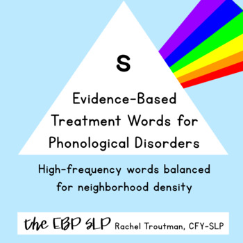 Evidence-Based Treatment Words for Phonological Disorders: s