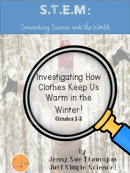 S.T.E.M. Investigating being Warm in Winter (Matter Changes) Grades 1-2