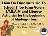 S.T.E.M. and Literacy Centers for How Do Dinosaurs Go To School?