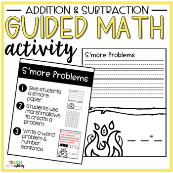 Addition & Subtraction Guided Math Activity S'more Problems