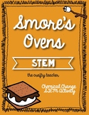 S'mores Oven STEM, Chemical Physical Change, End of the Year