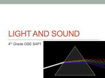 S4P1 & S4P2 Light and Sound GSE 2018 Unit *Perfect for GoogleClassroom