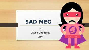 5th Grade: SAD MEG: A New Twist on Order of Operations PPT