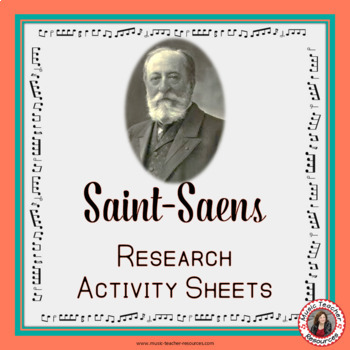 Composer: SAINT-SAENS Music Composer Study and Worksheets
