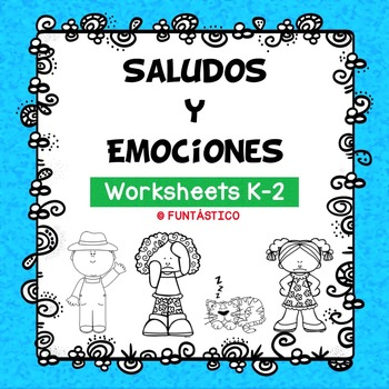 SALUDOS Y EMOCIONES WORKSHEETS
