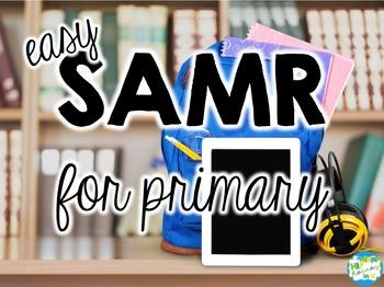 SAMR Presentation for Primary