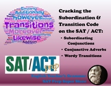 SAT / ACT Prep: Cracking the Subordination & Transition Code