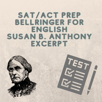 SAT/ACT Prep Do Now/Bell Ringer for Susan B. Anthony Address