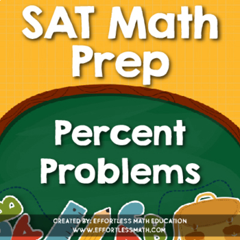SAT Math Prep: Percent Problems