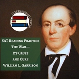 SAT Reading Practice Passage: William Lloyd Garrison War: Its Cause and the Cure