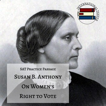 "SAT Style Reading Passage: Susan B. Anthony ""On Women's Right to Vote"""