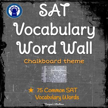 SAT Vocabulary Word Wall--75 Common Vocabulary Words CHALKBOARD THEME