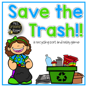 SAVE THE TRASH:  A SORTING RELAY GAME FOR  RECYCLING