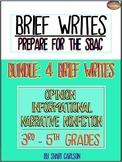 SBAC--4 Brief Writes: 1 NARRATIVE - 1 INFORMATIONAL - 2 OP