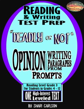 "SBAC ELA Test Prep ~OPINION~ One Article PROMPTS to PARAGRAPHS ""DEADLY, OR NOT"""