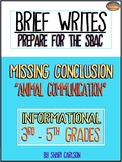 """SBAC Brief Write NO CONCLUSION """"Animal Communication"""" for"""