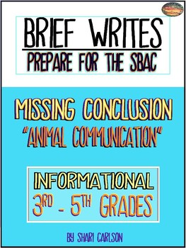 "SBAC Brief Write NO CONCLUSION ""Animal Communication"" for 3rd-5th GRADES"