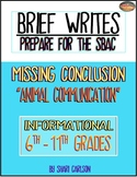 "Brief Write ~NO CONCLUSION ""Animal Communication"" 6th-11th GRADES"