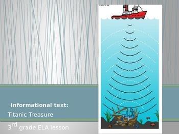 SBAC and Common Core aligned 3rd grade non fiction lesson: Titanic Treasure