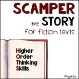 SCAMPER the Story - Higher Order Thinking for Fiction Texts