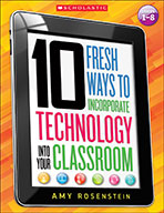 10 Fresh Ways to Incorporate Technology Into Your Classroom (Enhanced Ebook)