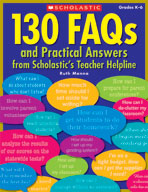 130 FAQs and Practical Answers From Scholastic's Teacher Helpline (Enhanced eBook)