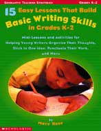 15 Easy Lessons That Build Basic Writing Skills in Grades K-2 (Enhanced eBook)