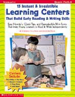 15 Instant & Irresistible Learning Centers that Build Early Emergent Reading & Writing Skills (Enhanced eBook)