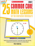 25 Common Core Math Lessons for the Interactive Whiteboard: Grade 1