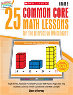 25 Common Core Math Lessons for the Interactive Whiteboard: Grade 5 (Enhanced eBook)