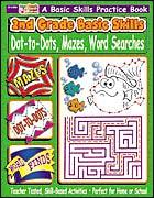 2nd Grade Basic Skills: Dot-to-Dots, Mazes, Word Searches