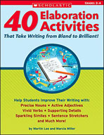 40 Elaboration Activities That Take Writing From Bland to Brilliant! (Grades 2-4)