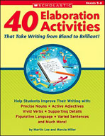 40 Elaboration Activities That Take Writing From Bland to Brilliant! (Grades 5-8)