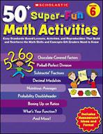 50+ Super-Fun Math Activities: Grade 6 (Enhanced eBook)