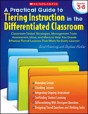 A Practical Guide to Tiering Instruction in the Differentiated Classroom (Enhanced eBook)