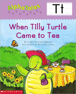 AlphaTales: T: When Tilly Turtle Came to Tea