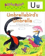AlphaTales: U: Umbrella Bird's Umbrella