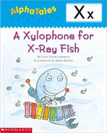 AlphaTales: X: A Xylophone for X-Ray Fish (Enhanced eBook)