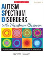 Autism Spectrum Disorders in the Mainstream Classroom (Enhanced eBook)