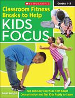 Classroom Fitness Breaks to Help Kids Focus (Enhanced eBook)