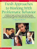 Fresh Approaches To Working With Problematic Behavior