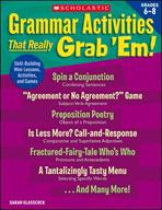 Grammar Activities That Really Grab 'Em!: Grades 6-8