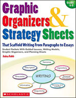 Graphic Organizers and Strategy Sheets That Scaffold Writing From Paragraphs to Essays (Enhanced eBook)